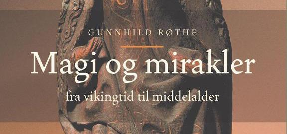Gunnhild Røthe – Magi og Mirakler